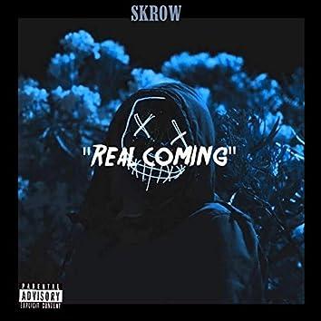 Real Coming