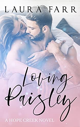 Loving Paisley: Hope Creek Book 1 (The Hope Creek Series) by [Laura Farr]