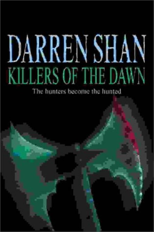 アナウンサー頑丈監査Killers of the Dawn: Saga of Darren Shan (The Saga of Darren Shan)