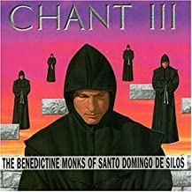Chant III: The Benedictine Monks of Santo Domingo de Silas