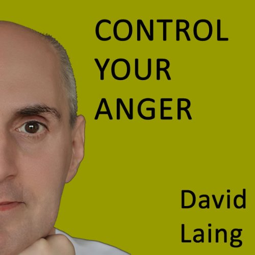 Control Your Anger with David Laing audiobook cover art