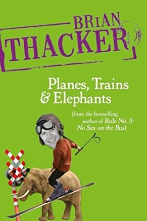 Planes, Trains and Elephants by Brian Thacker (2006-01-03)