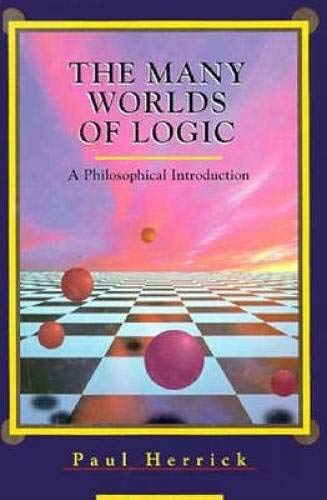 The Many Worlds of Logic: A Philosophical Introduction