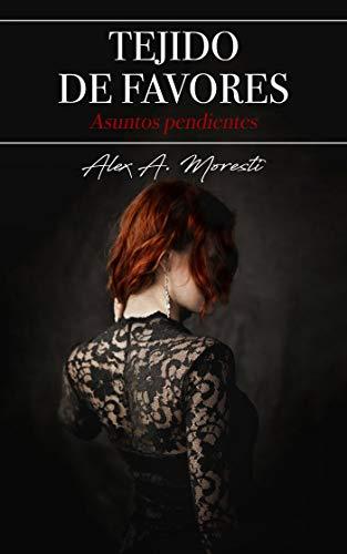 TEJIDO DE FAVORES-Asuntos pendientes: Mujeres modernas, el erotismo de una mujer independiente