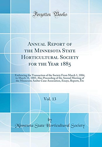 Annual Report of the Minnesota State Horticultural Society for the Year 1885, Vol. 13: Embracing the Transaction of the Society From March 1, 1884, to ... Minnesota Amber Cane Association, Essays, R