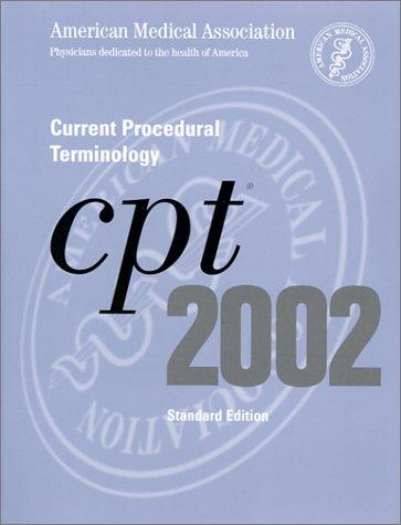 Cpt 2002 (CPT / CURRENT PROCEDURAL TERMINOLOGY)