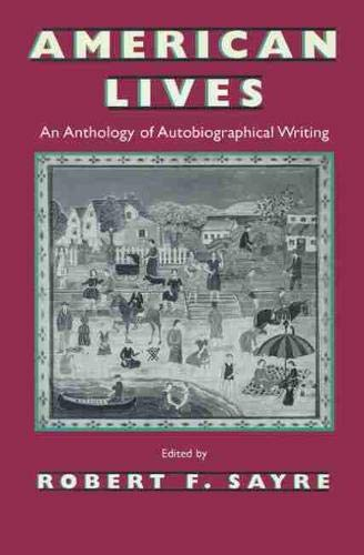 American Lives: An Anthology of Autobiographical Writing (Wisconsin Studies in Autobiography)