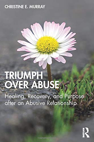 Compare Textbook Prices for Triumph Over Abuse 1 Edition ISBN 9780367646455 by Murray, Christine E.