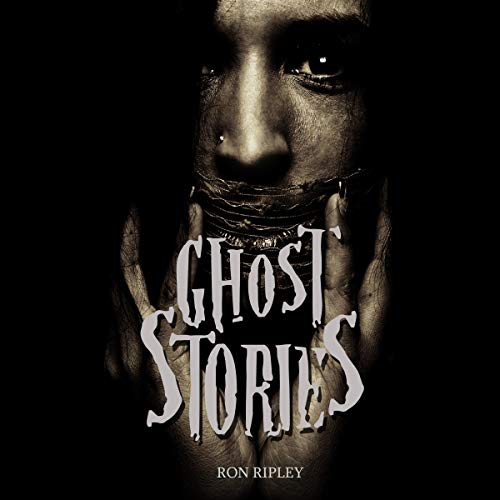 Ghost Stories: Scary Ghosts & Paranormal Horror Short Stories Anthology Audiobook By Ron Ripley, Scare Street cover art