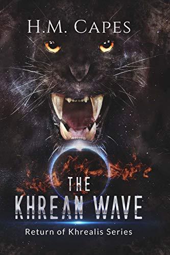 The Khrean Wave: Return of Khrealis Series