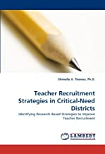 Teacher Recruitment Strategies in Critical-Need Districts: Identifying Research-Based Strategies to Improve Teacher Recrui...