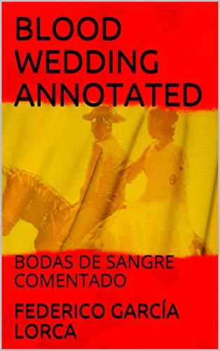 BLOOD WEDDING ANNOTATED: BODAS DE SANGRE COMENTADO (English Edition)