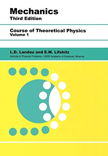 Compare Textbook Prices for Mechanics: Volume 1 Course of Theoretical Physics S 3 Edition ISBN 9780750628969 by Landau, L D,Lifshitz, E.M.