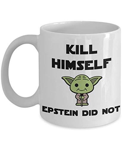 Epstein Didnt Kill Himself Kaffeetasse Pullover T-Shirt Weinglas Tumbler Epstein Facebook Meme Geschenk Fake News Geschenk Yoda Epstein Geschenk