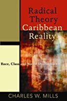 Radical Theory, Caribbean Reality: Race, Class and Social Domination