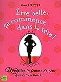 Etre belle, ça commence dans la tête! (French Edition)
