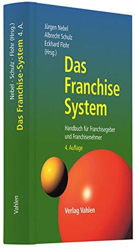Nebel Jürgen,Schulz Albrecht,Flohr Eckhard, Das Franchise-System - Handbuch für Franchisegeber und Franchisenehmer