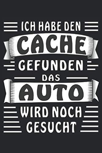 ICH HABE DEN CACHE GEFUNDEN DAS AUTO WIRD NOCH GESUCHT: Liniertes Notizbuch-Tagebuch bzw. Übungsbuc
