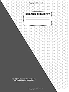 Organic Chemistry: Hexagonal Graph Paper Notebook: 200 pages, 1/4 Inch Hexagons:8.5