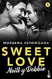 Sweet Love. Neill y Debbie: Sweet love 1 (Romántica)