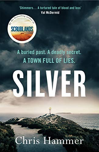 Silver: Sunday Times Crime Book of the Month by [Chris Hammer]
