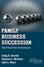Family Business Succession: The Final Test of Greatness (A Family Business Publication) by Stephen L. McClure John L. Ward Craig E. Aronoff(2011-01-11)