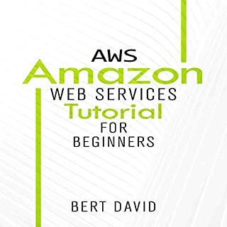 AWS: Amazon Web Services Tutorial for Beginners                   By:                                                                                                                                 Bert David                               Narrated by:                                                                                                                                 Eddie Leonard Jr.                      Length: 1 hr and 48 mins     28 ratings     Overall 4.7
