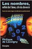 Les Nombres, reflets de l'âme, clefs du devenir - Cours de numérologie, du débutant au professionnel de Ph de Louvigny ( 8 mars 1996 ) - Dangles (8 mars 1996)