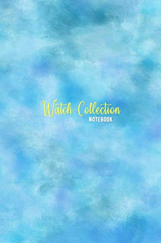 Watch Collection Log Book: A Vintage and Luxury wristwatch collector notebook and journal | Keep track of your timepiece collection | Blue Cover for men