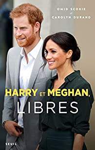 Harry et Meghan, libres d'Omid Scobie Carolyn Durand - Editions Seuil