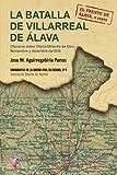 La Batalla De Villarreal De Álava. Ofensiva Sobre Vitoria-Miranda De Ebro. Noviembre Y Diciembre De 1936. El Frente De Álava - Parte II (Ensayo)