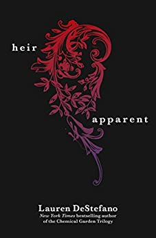 The Heir Apparent (A Novella) by [Lauren DeStefano]