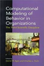 Computational Modeling of Behavior in Organizations: The Third Scientific Discipline