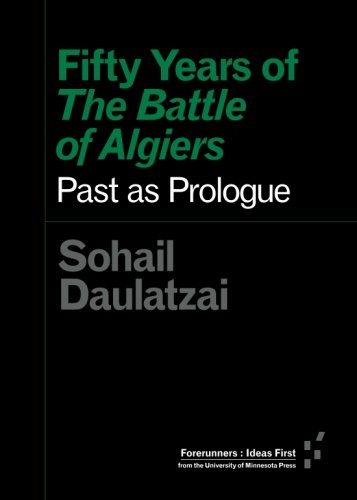 Fifty Years of the Battle of Algiers: Past As Prologue PDF Books