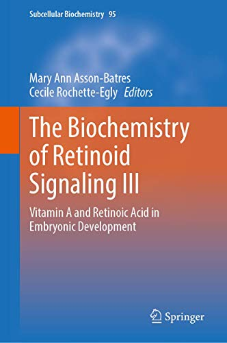 The Biochemistry of Retinoid Signaling III: Vitamin A and Retinoic Acid in Embryonic Development