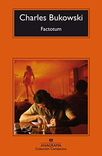 Factotum (Compactos Anagrama) (Spanish Edition) by Charles Bukowski(2016-05-31)