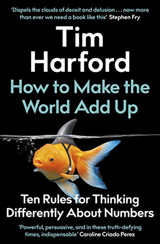 How to Make the World Add Up: Ten Rules for Thinking Differently About Numbers (English Edition)