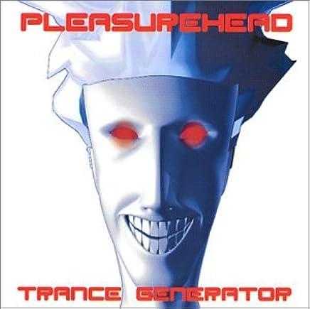 Pleasurehead - Trance Generator - Amazon com Music