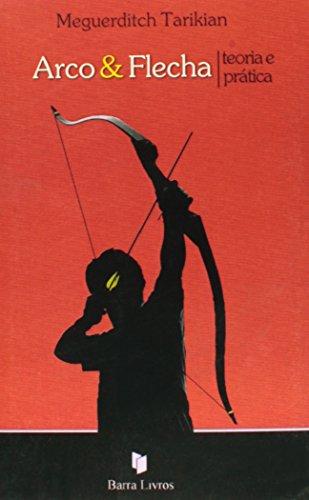 Arco & Flecha: Teoria e Prática