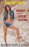 Dani Gets Dirty: Shared at the Desert Festival