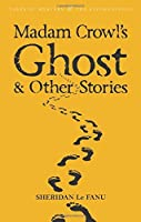 Madam Crowls Ghost (Tales of Mystery & the Supernatural) by Sheridan Le Fanu(2008-01-05)