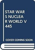STAR WARS NUCLEAR WORLD V445