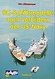 RC-Schiffsmodelle nach Vorbildern der US-Navy