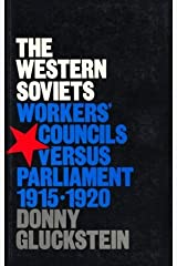 The Western Soviets: Workers' Councils Versus Parliament, 1915-20 Paperback