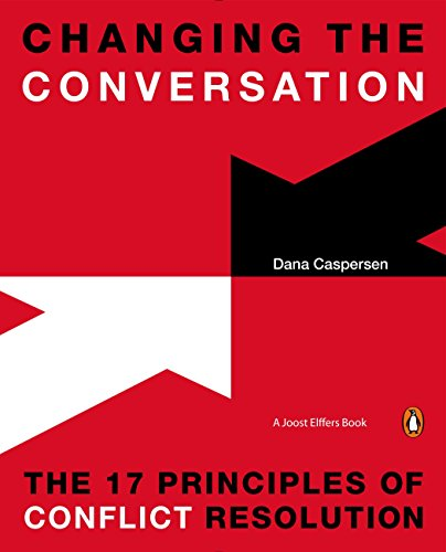 Compare Textbook Prices for Changing the Conversation: The 17 Principles of Conflict Resolution Reprint Edition ISBN 9780143126867 by Caspersen, Dana,Elffers, Joost