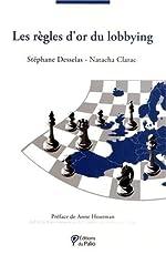 Les règles d'or du lobbying de Stéphane Desselas