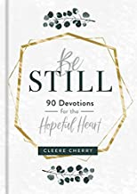 Download Be Still: 90 Devotions for the Hopeful Heart PDF