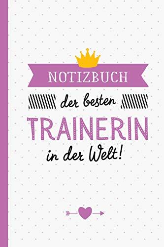 Notizbuch der besten Trainerin in der Welt: Geschenk für eine Trainerin - A5 / liniert - Geschenke zum Geburtstag oder Weihnachten