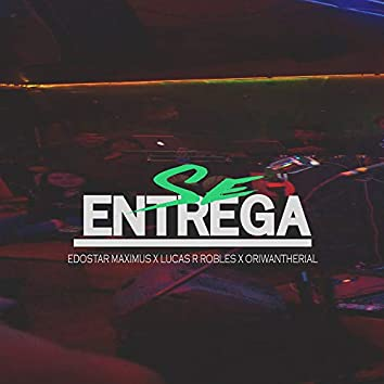 Se Entrega (feat. Lucas R Robles, Oriwantherial.)