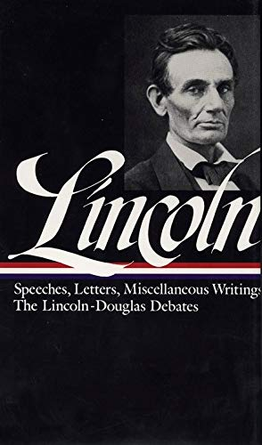 Abraham Lincoln: Speeches and Writings Vol. 1 1832-1858 (LOA #45) (Library of America Abraham Lincoln Edition, Band 1)